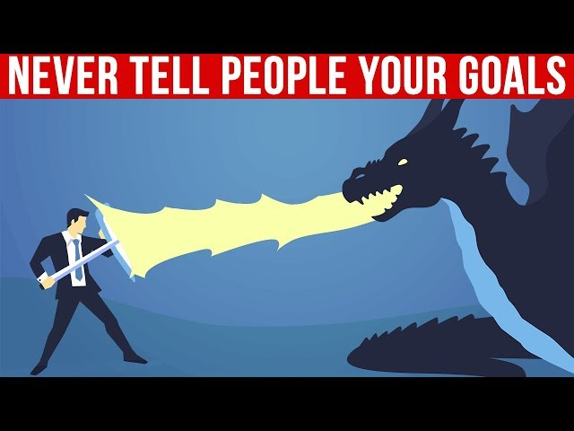 Here is Why You Should Never Tell People Your Goals