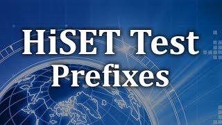 HiSET Language Arts - Reading Comprehension - Prefixes Review