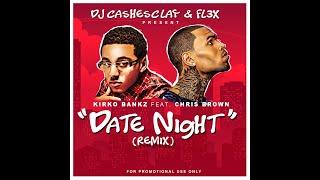 Kirko Bangz Ft Chris Brown Date Night Remix prod. by FL3X DJ CASHESCLAY chrisbrown.mp3