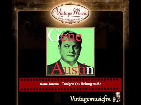 Gene Austin – Tonight You Belong to Me