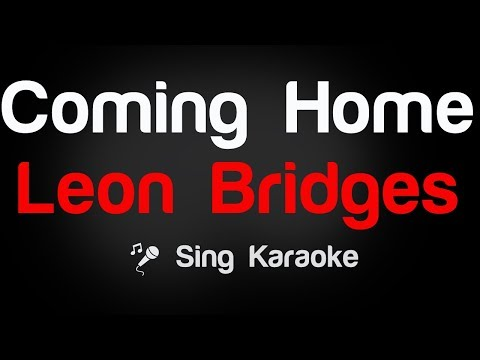 Leon Bridges - Coming Home Karaoke Lyrics