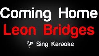 Leon Bridges - Coming Home Karaoke Lyrics