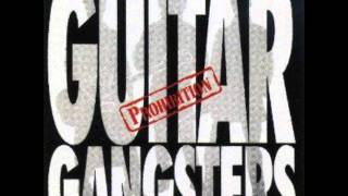 Watch Guitar Gangsters Gotta Get Out Of Here video