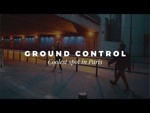 GROUND CONTROL - COOLEST SPOT IN PARIS
