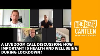 A LIVE Zoom call discussion: How important is health and wellbeing during lockdown?
