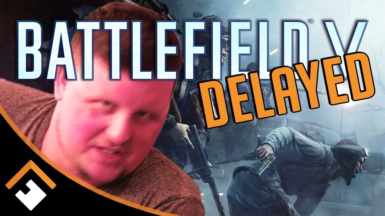 Battlefield V DELAYED! 5 Reasons Why Launch Postponed