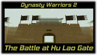 Dynasty Warriors 2 | Battle at Hu Lao Gate (Blast from the Past!)
