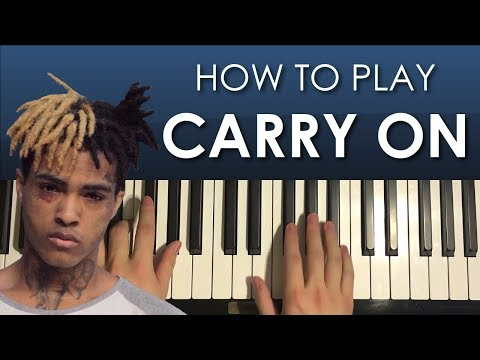 How To Play - XXXtentacion - Carry On (PIANO TUTORIAL LESSON)