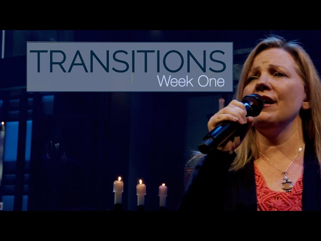 Transitions   Week 1   Sunday Mass for May 16