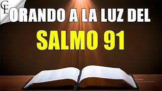 Salmo 91 La protección más poderosa que existe | CON ORACI...