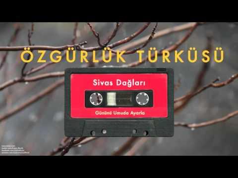 Özgürlük Türküsü - Sivas Dağları [ Gününü Umuda Ayarla © 1993 Kalan Müzik ]