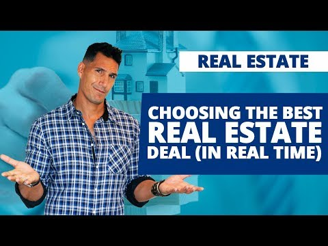 Choosing The Best Real Estate Deal (In Real Time)