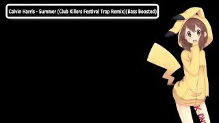 Calvin Harris Summer Club Killers Festival Trap Remix Bass Boosted