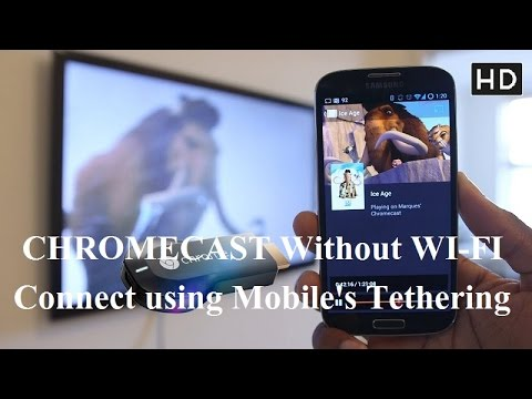 How to Connect chromecast without using wifi router, using your own mobile's tethering hotspot