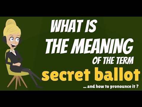 What is SECRET BALLOT? What does SECRET BALLOT mean? SECRET BALLOT meaning & explanation