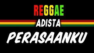Reggae Ska Perasaanku - Adista   SEMBARANIA (Ketika kau tertawa kupandang dengan pasti)