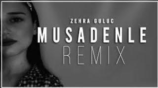 Zehra Gülüç - Müsadenle  Ferat Bektaşoğlu  (Remix) Resimi