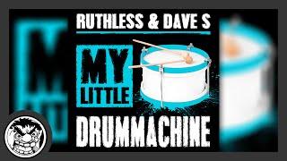 Ruthless & Dave S - My Little Drummachine (Original Mix)