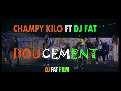 CHAMPY KILO FT DJ FAT DOUCEMENT