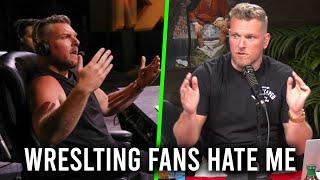 "Pat McAfee ""Wrestling Fans HATE Me"""