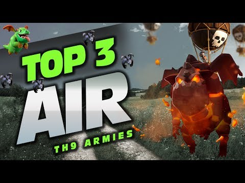 TOP 3 TH9 AIR ATTACK STRATEGIES IN CLASH OF CLANS (July 2017)