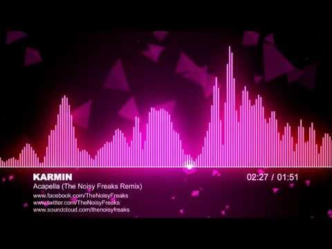 Karmin - Acapella (The Noisy Freaks Remix)