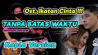 Download TANPA BATAS WAKTU Ost. IKATAN CINTA KOPLO COVER VERSION