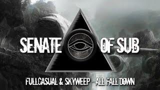 FullCasual & Skyweep - All Fall Down
