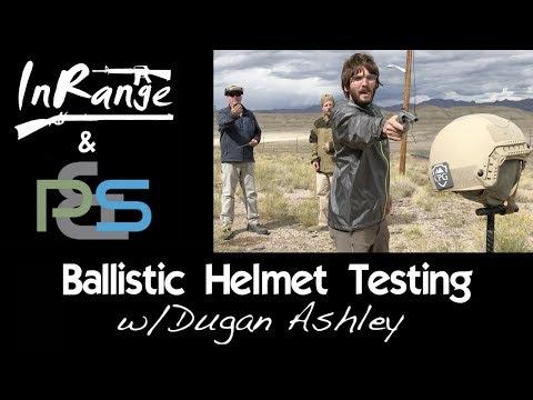 P&S and InRangeTV present: Ballistic Helmet testing w/Dugan Ashley