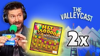 Joe WINS THE LOTTO TWICE on the podcast | The Valleycast, Ep. 59