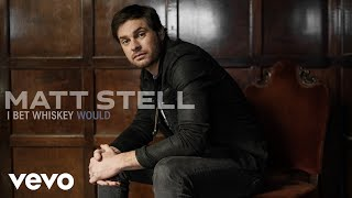 Download Matt Stell - I Bet Whiskey Would (Audio) Mp3 and Videos