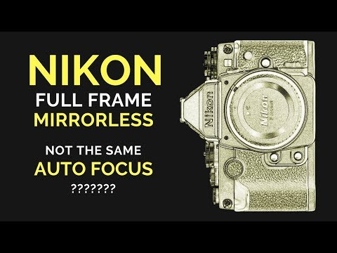 Nikon Mirrorless NOT the SAME Auto Focus? (1 PRO Camera & 1 Enthusiast Level Camera)