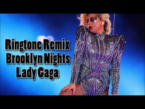 Ringtone RemixBrooklyn Nights Lady Gaga