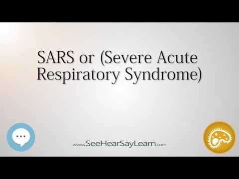 SARS or Severe Acute Respiratory Syndrome