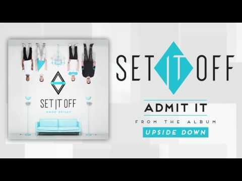 Set It Off - Admit It