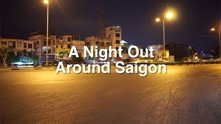 A Night Out Around Saigon