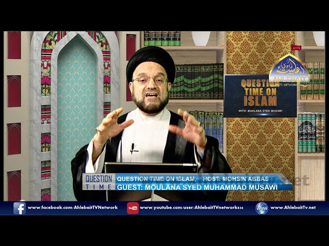 Question Time on Islam with Molana Syed Muhammad Musawi I Mohsin Abbas I 12 06 2019