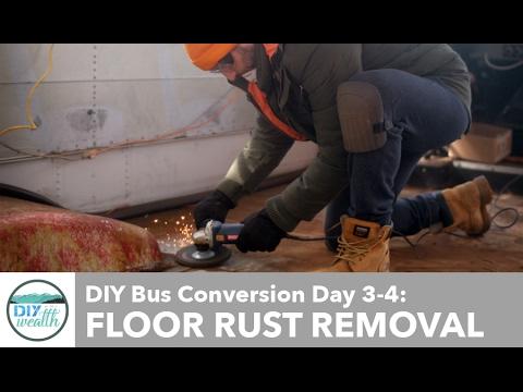 Bus Conversion: Subfloor and Rust Removal • DIYtoWealth