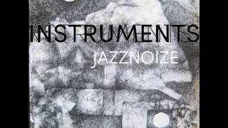 Jazznoize - Instruments  (Luscinia Discos)