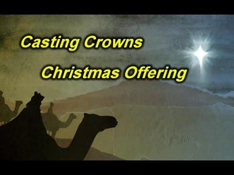 Christmas Offering - Casting Crowns (Lyrics on screen) HD