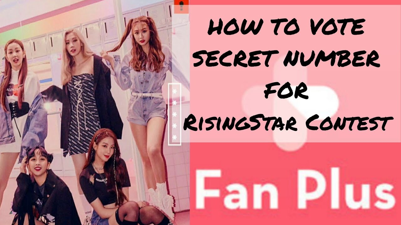 HOW TO VOTE - SECRET NUMBER on FanPlus for RisingStar Contest💕