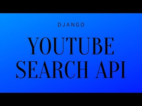 Django Example App: YouTube Search With YouTube Data API