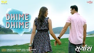 Dhime Dhime (Full Song) Sharayu Date | New Song 2018 Gujarati | Love Songs | Suryansh Movie Songs