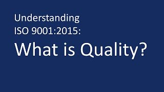 Understanding Iso 9001:2015: What Is Quality?