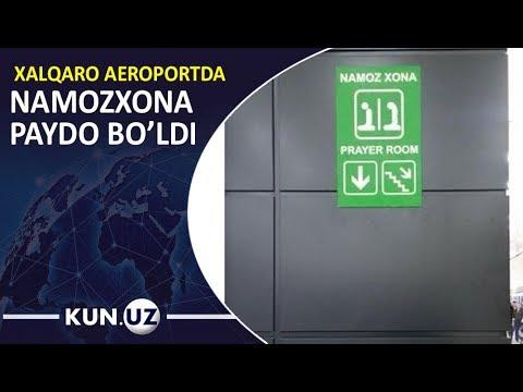 TOSHKENT XALQARO AEROPORTIDA NAMOZXONA PAYDO BO'LDI
