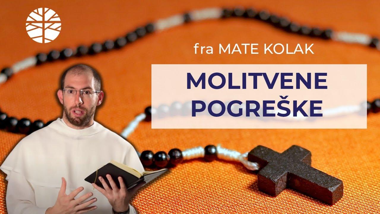 Najčešće pogreške u molitvi -  fra Mate Kolak