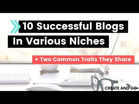 10 Successful Blogs That Make Money in Various Niches + 2 Traits They Share