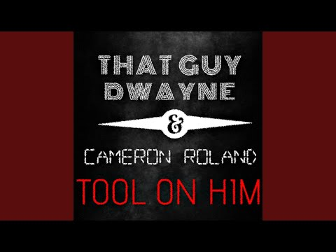 Tool on Him feat. Cameron Roland