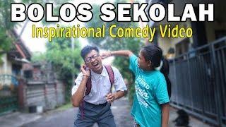 BOLOS SEKOLAH   COMEDY INSPIRATIONAL VIDEO LUCU XI CHADEL