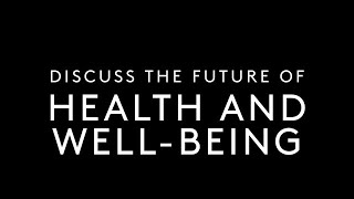 The Future of Health and Well-Being || Discuss the Future with Dr. Maliha Hashmi